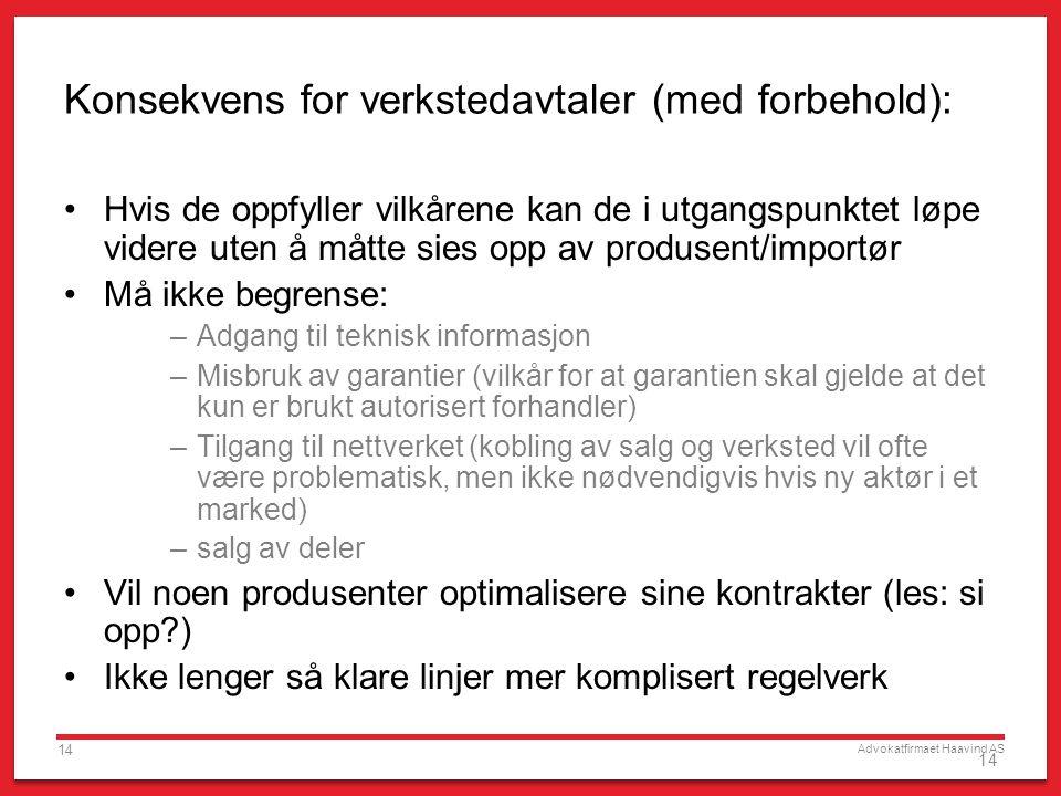 Konsekvens for verkstedavtaler (med forbehold):