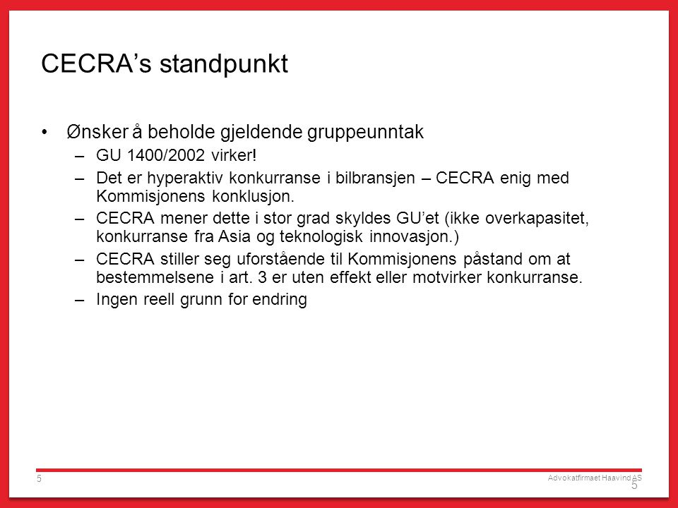 CECRA's standpunkt Ønsker å beholde gjeldende gruppeunntak