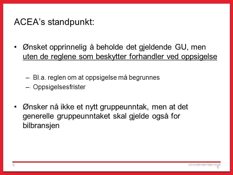 ACEA's standpunkt: Ønsket opprinnelig å beholde det gjeldende GU, men uten de reglene som beskytter forhandler ved oppsigelse.