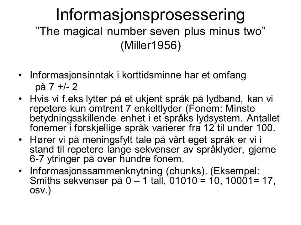 Informasjonsprosessering The magical number seven plus minus two (Miller1956)