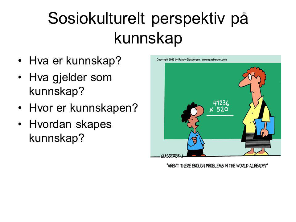 Sosiokulturelt perspektiv på kunnskap
