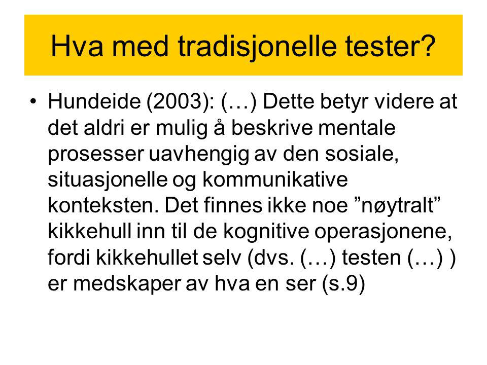Hva med tradisjonelle tester