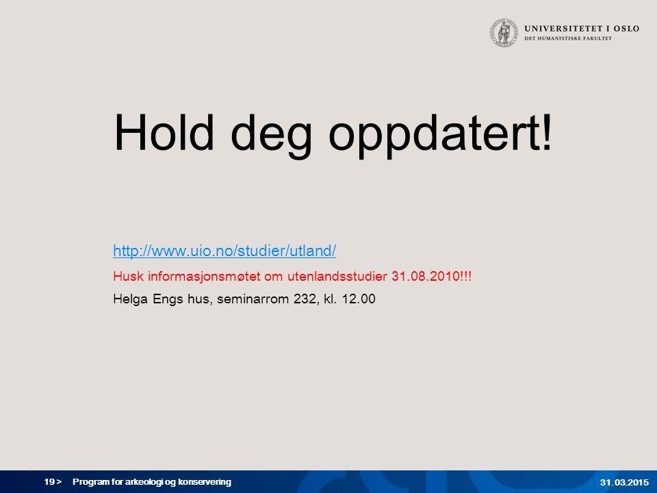 Hold deg oppdatert! http://www.uio.no/studier/utland/