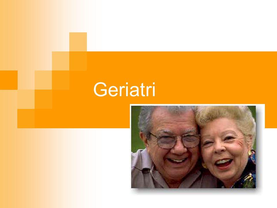 Geriatri WHO Eldre: 60-74 år. Gamle: 75år og eldre
