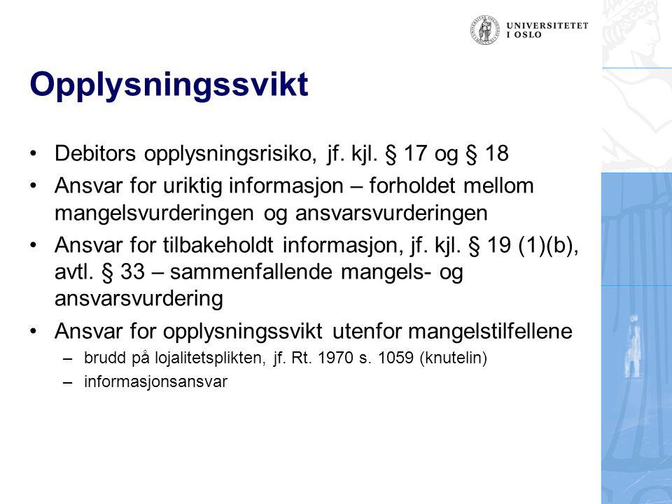 Opplysningssvikt Debitors opplysningsrisiko, jf. kjl. § 17 og § 18