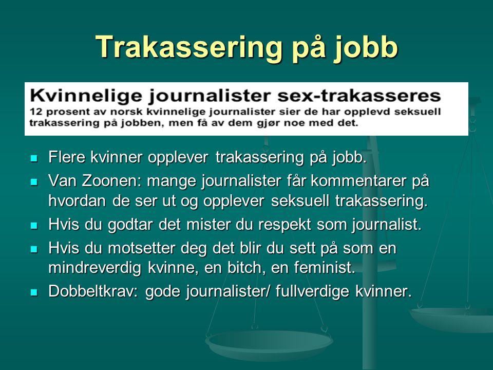Trakassering på jobb Flere kvinner opplever trakassering på jobb.