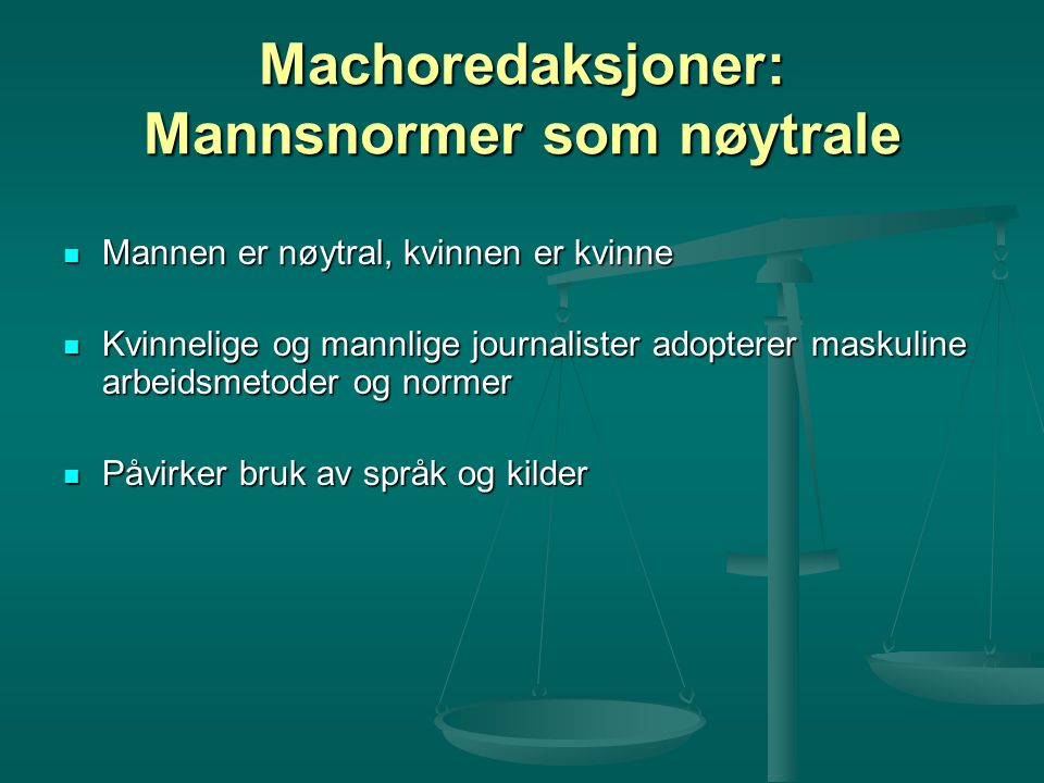 Machoredaksjoner: Mannsnormer som nøytrale