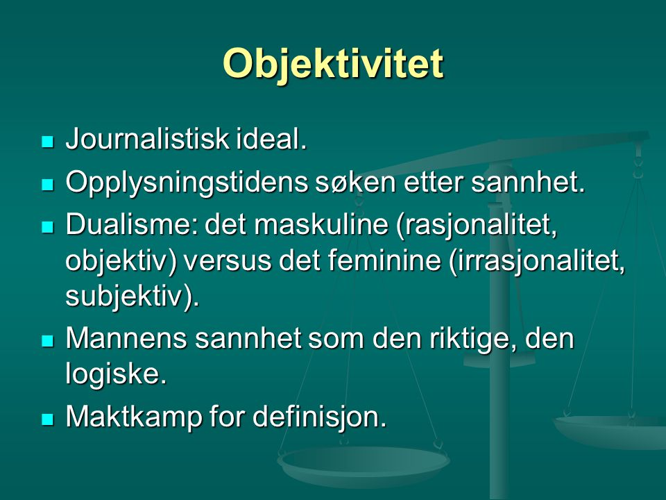 Objektivitet Journalistisk ideal.