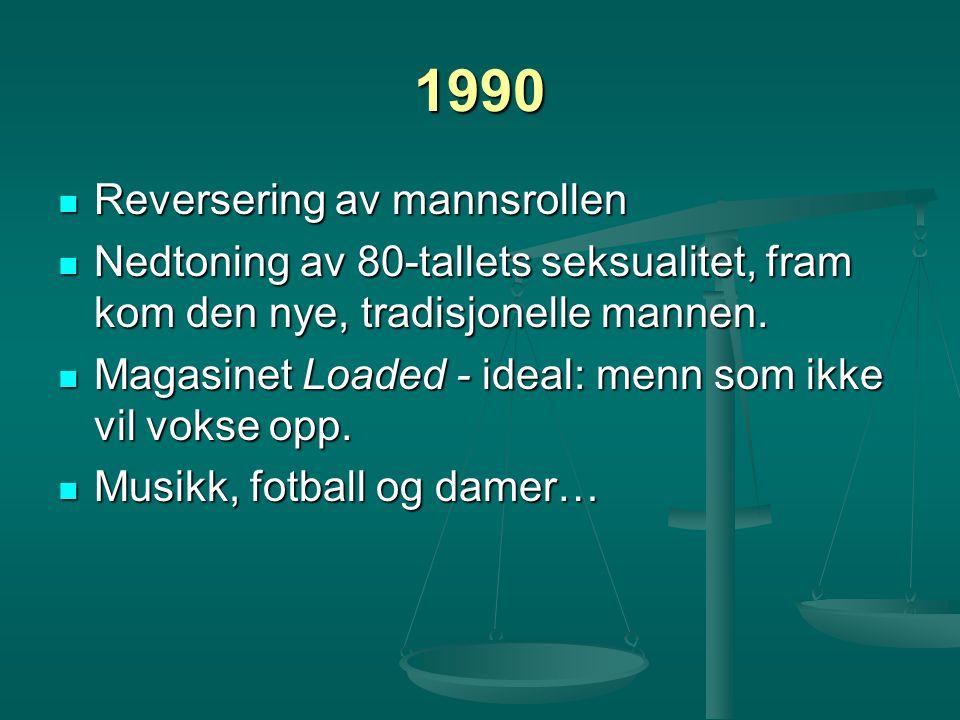 1990 Reversering av mannsrollen