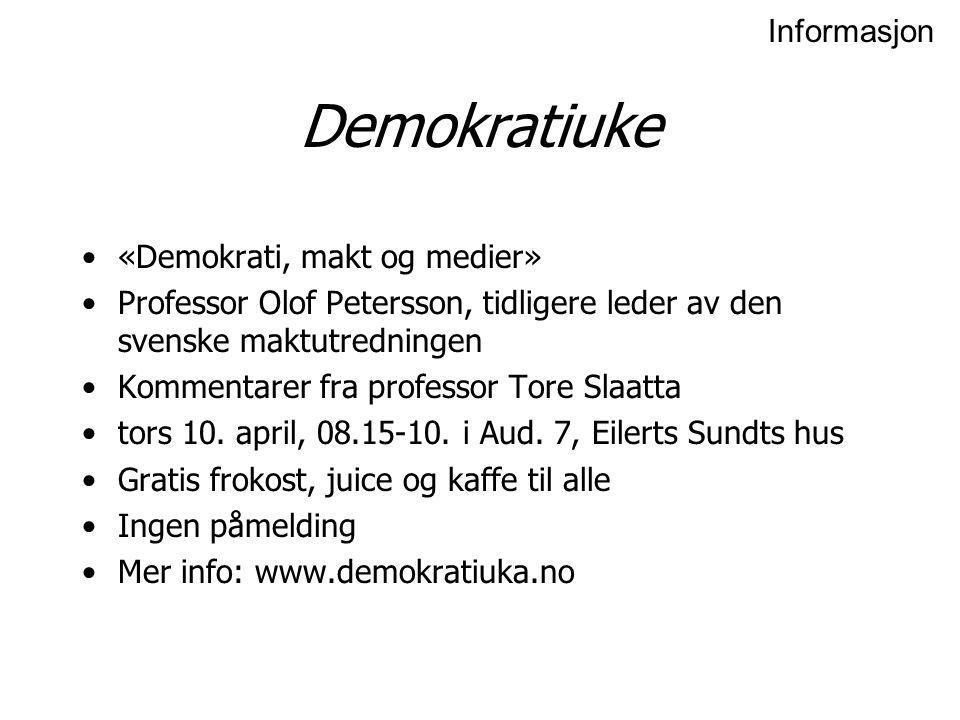 Demokratiuke Informasjon «Demokrati, makt og medier»