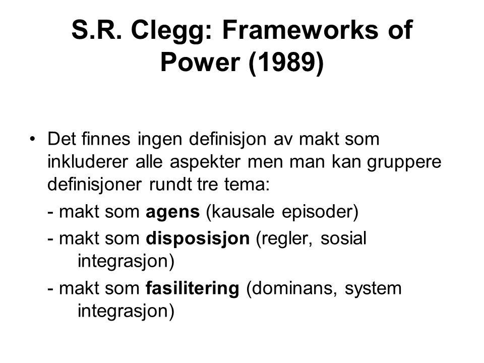 S.R. Clegg: Frameworks of Power (1989)