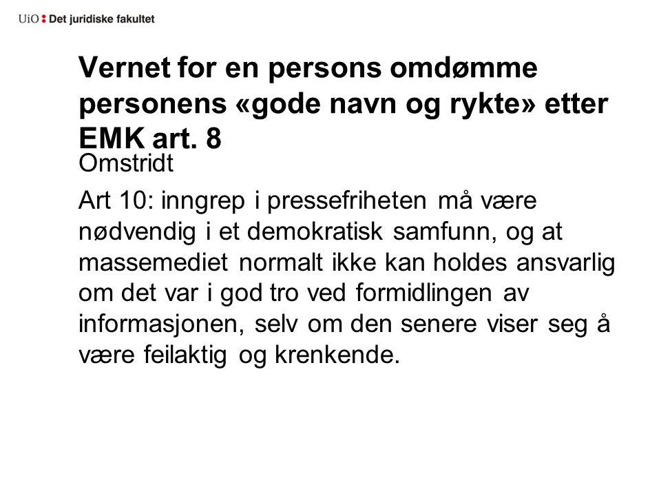Vernet for en persons omdømme personens «gode navn og rykte» etter EMK art. 8