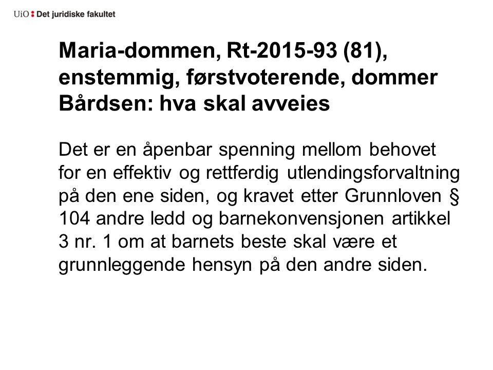 Maria-dommen, Rt-2015-93 (81), enstemmig, førstvoterende, dommer Bårdsen: hva skal avveies