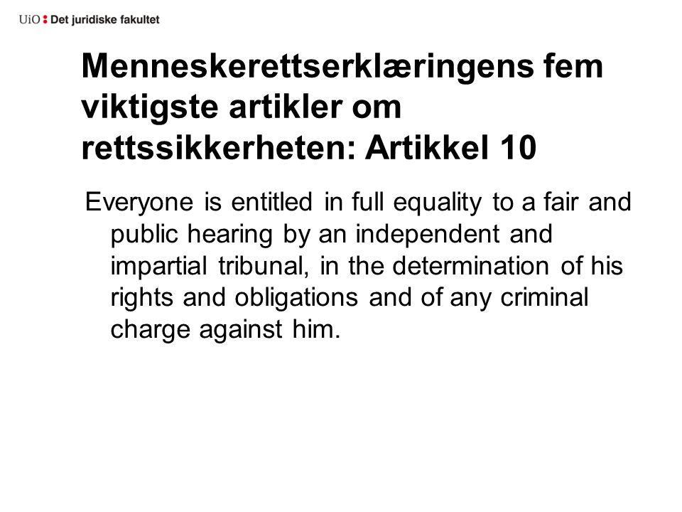 Menneskerettserklæringens fem viktigste artikler om rettssikkerheten: Artikkel 10
