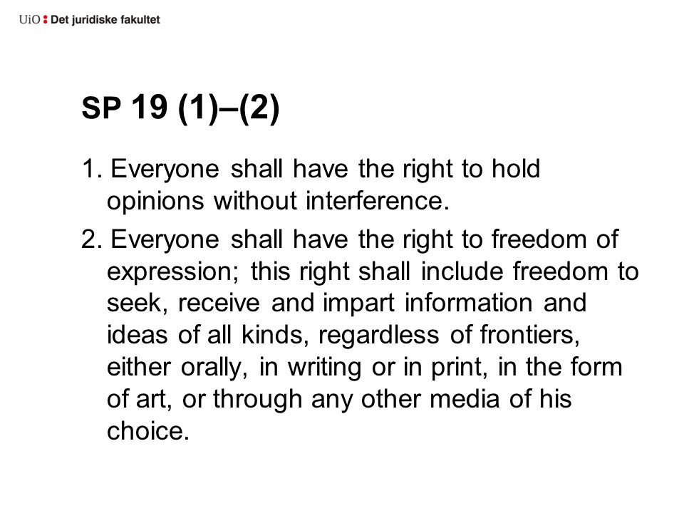 SP 19 (1)–(2) 1. Everyone shall have the right to hold opinions without interference.