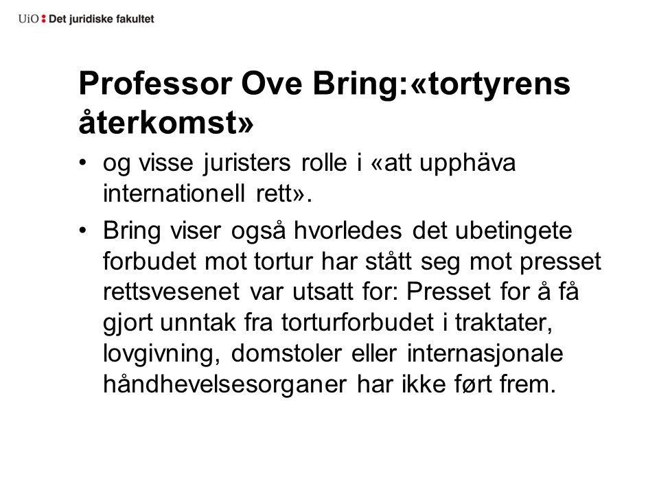 Professor Ove Bring:«tortyrens återkomst»