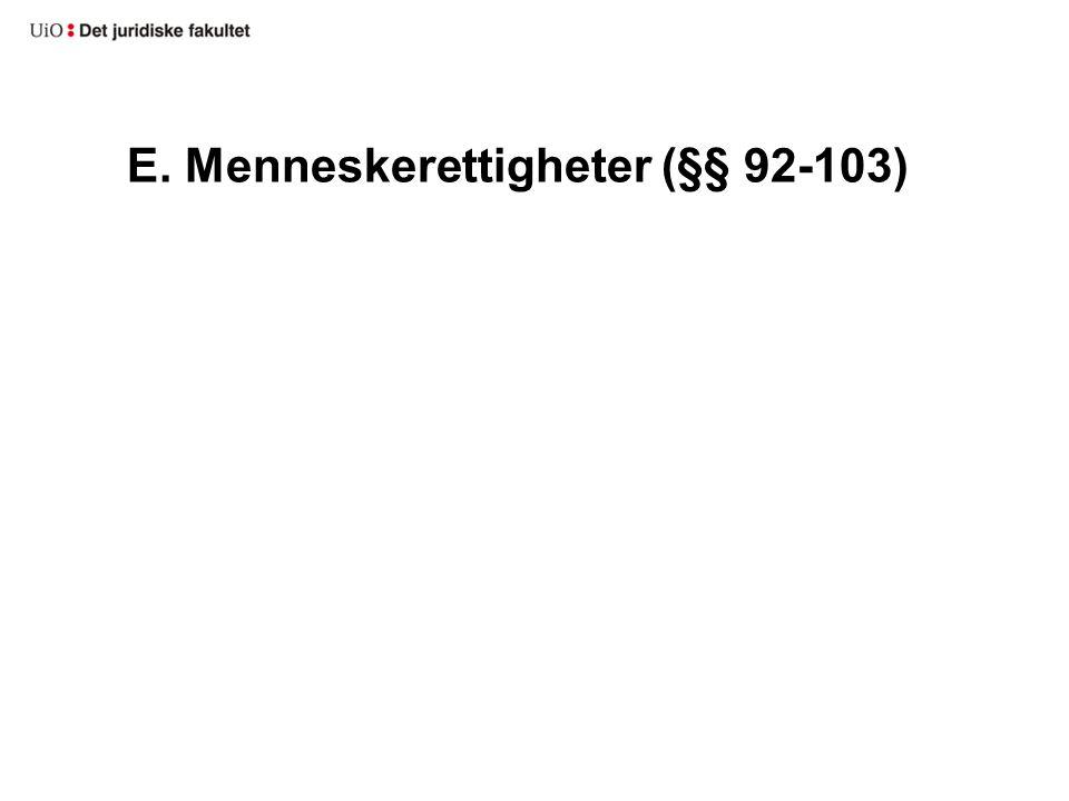 E. Menneskerettigheter (§§ 92-103)