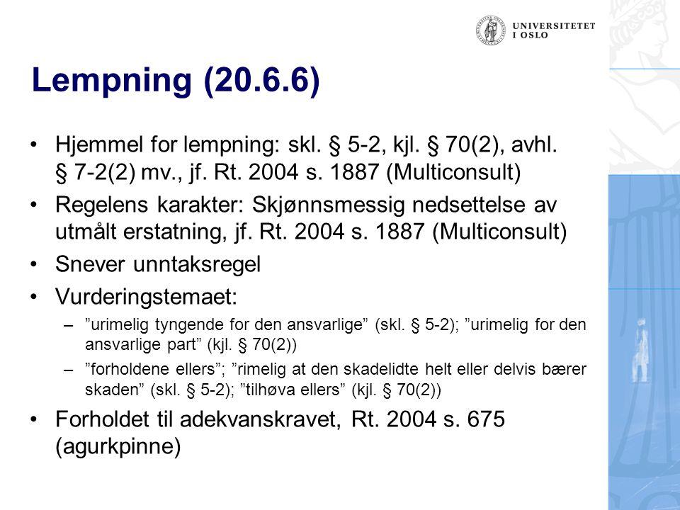 Lempning (20.6.6) Hjemmel for lempning: skl. § 5-2, kjl. § 70(2), avhl. § 7‑2(2) mv., jf. Rt. 2004 s. 1887 (Multiconsult)