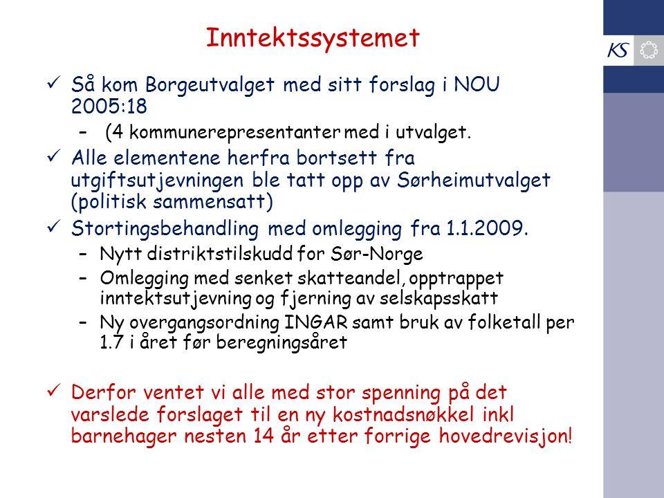 Inntektssystemet Så kom Borgeutvalget med sitt forslag i NOU 2005:18