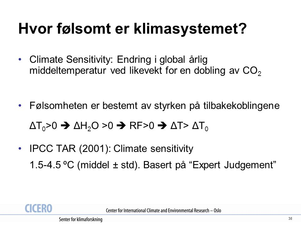 Hvor følsomt er klimasystemet