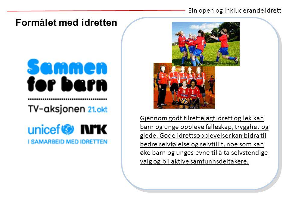 Formålet med idretten Ein open og inkluderande idrett