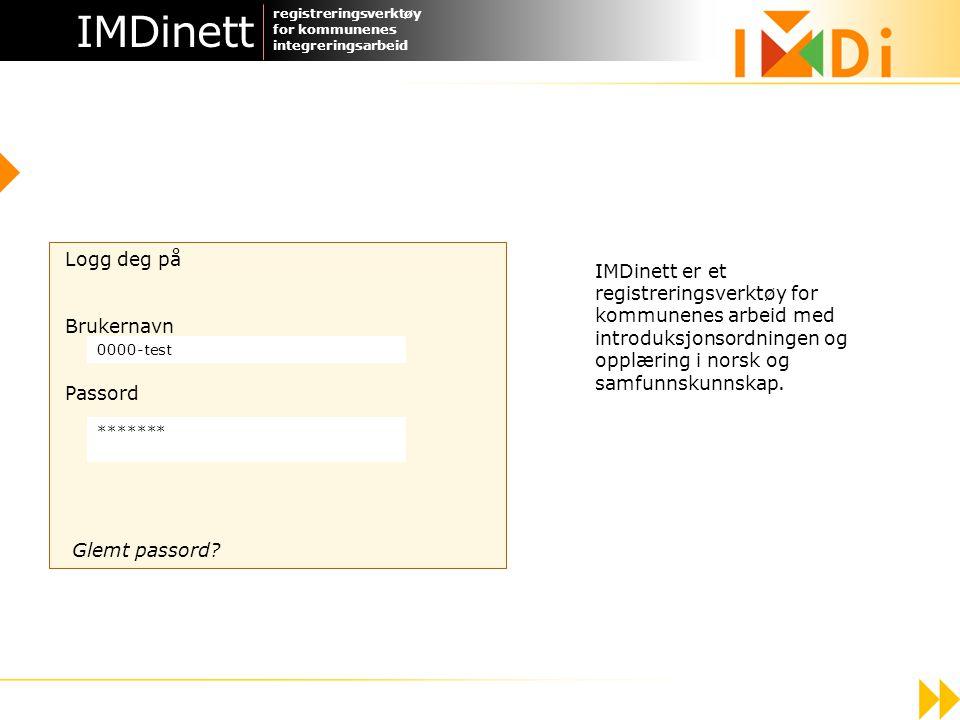 IMDinett registreringsverktøy for kommunenes integreringsarbeid. Logg deg på. Brukernavn. Passord.