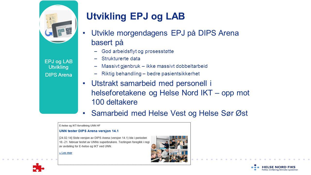 Utvikling EPJ og LAB Utvikle morgendagens EPJ på DIPS Arena basert på