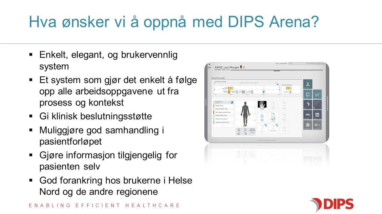 Hva ønsker vi å oppnå med DIPS Arena