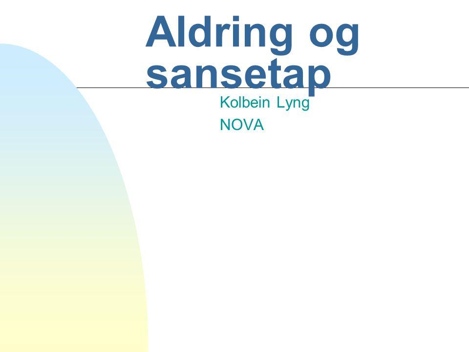 Aldring og sansetap Kolbein Lyng NOVA