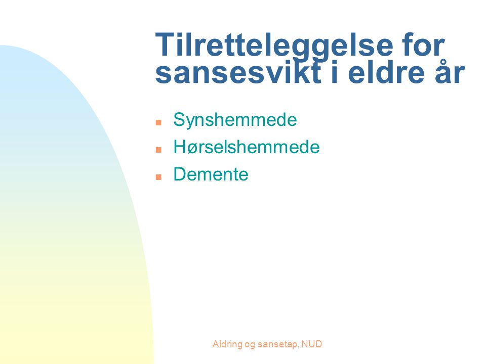 Tilretteleggelse for sansesvikt i eldre år