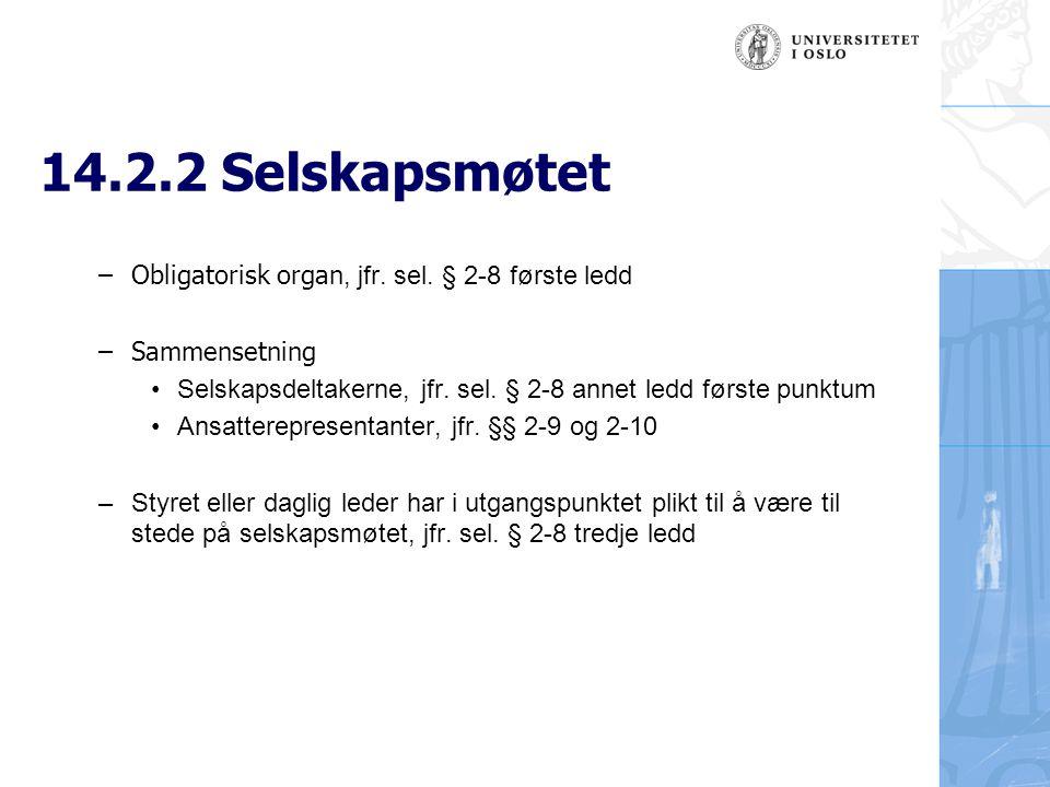 14.2.2 Selskapsmøtet Obligatorisk organ, jfr. sel. § 2-8 første ledd