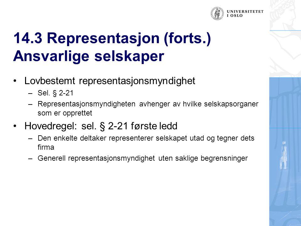 14.3 Representasjon (forts.) Ansvarlige selskaper