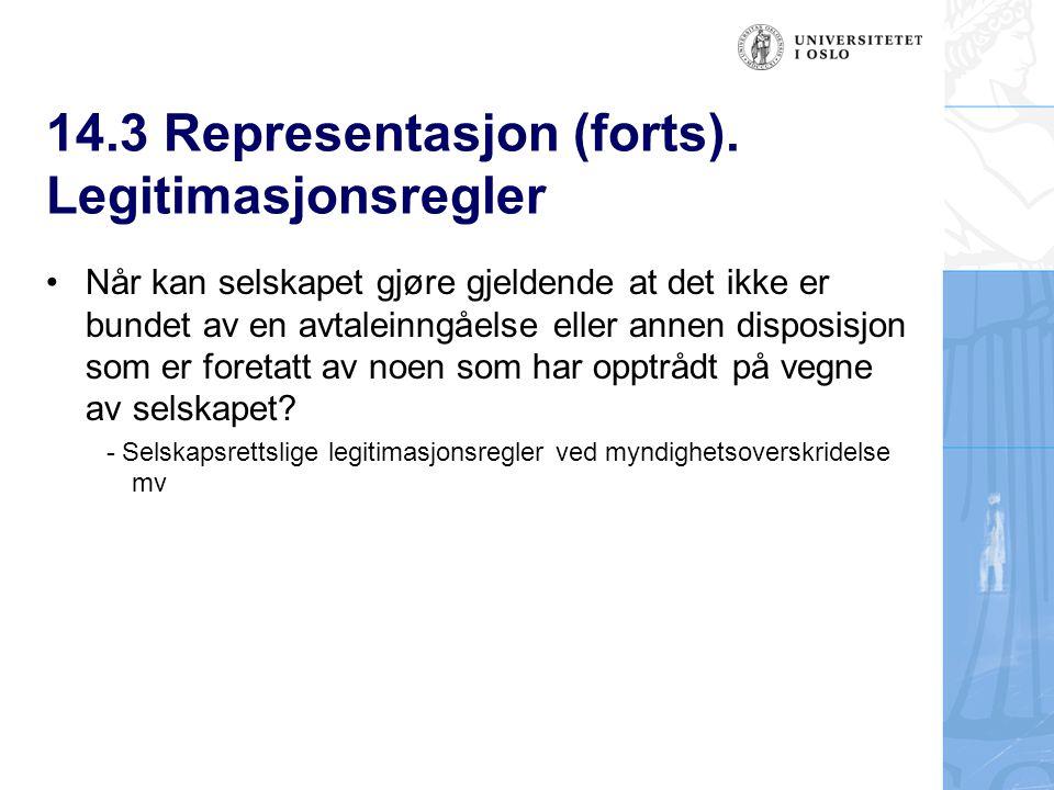 14.3 Representasjon (forts). Legitimasjonsregler