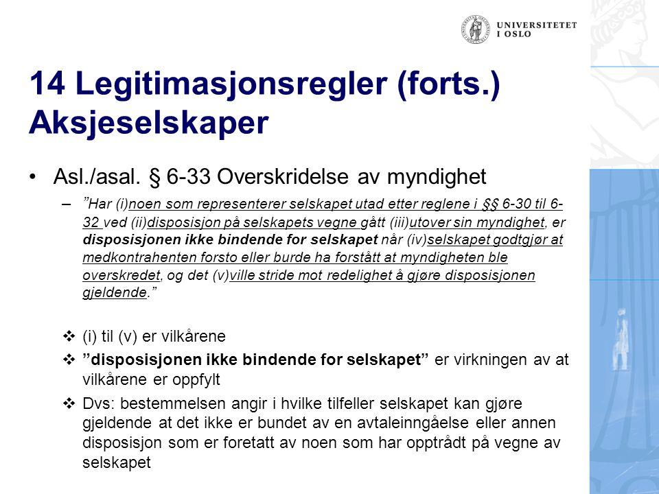 14 Legitimasjonsregler (forts.) Aksjeselskaper