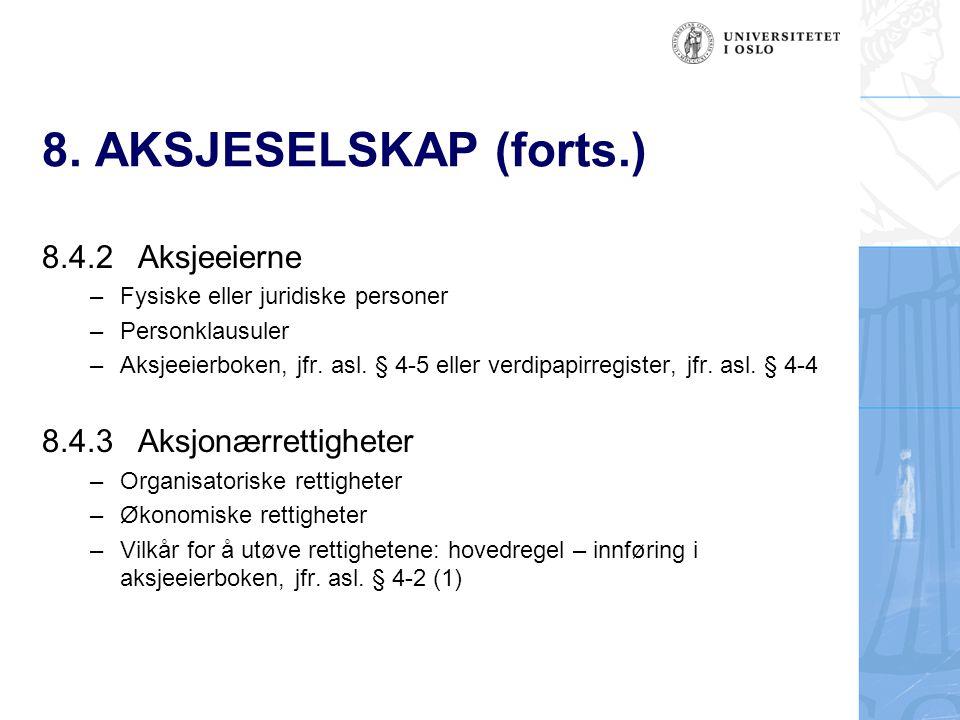 8. AKSJESELSKAP (forts.) 8.4.2 Aksjeeierne 8.4.3 Aksjonærrettigheter