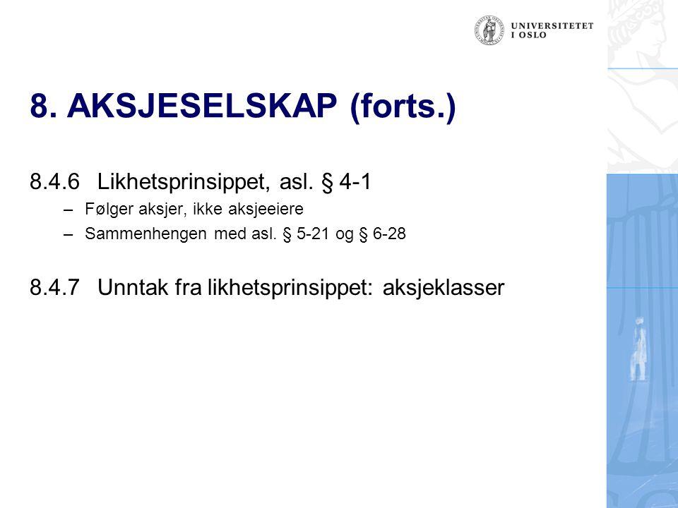 8. AKSJESELSKAP (forts.) 8.4.6 Likhetsprinsippet, asl. § 4-1
