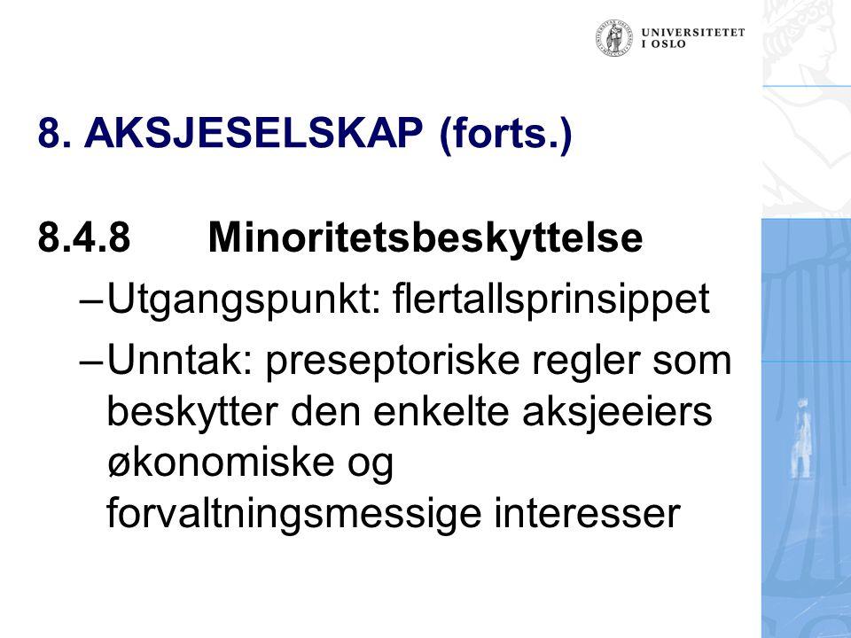 8. AKSJESELSKAP (forts.) 8.4.8 Minoritetsbeskyttelse. Utgangspunkt: flertallsprinsippet.