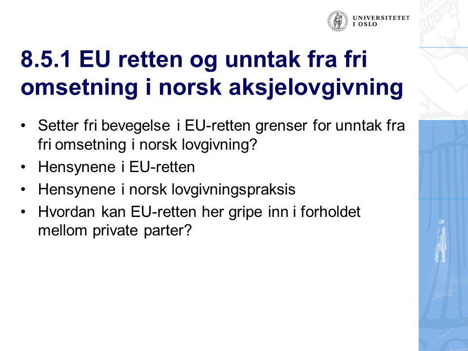 8.5.1 EU retten og unntak fra fri omsetning i norsk aksjelovgivning