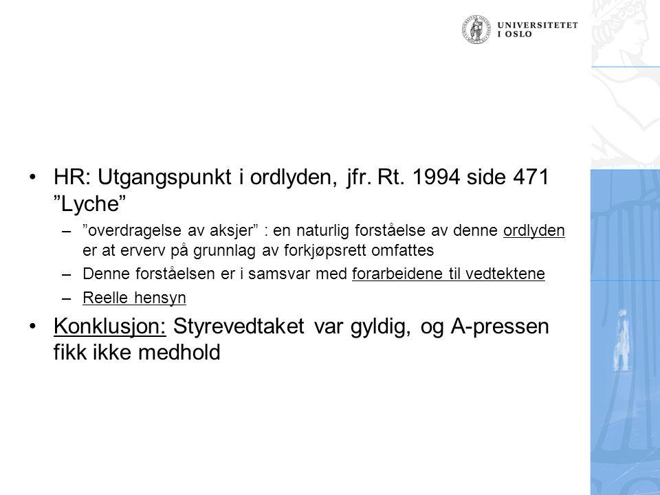 HR: Utgangspunkt i ordlyden, jfr. Rt. 1994 side 471 Lyche