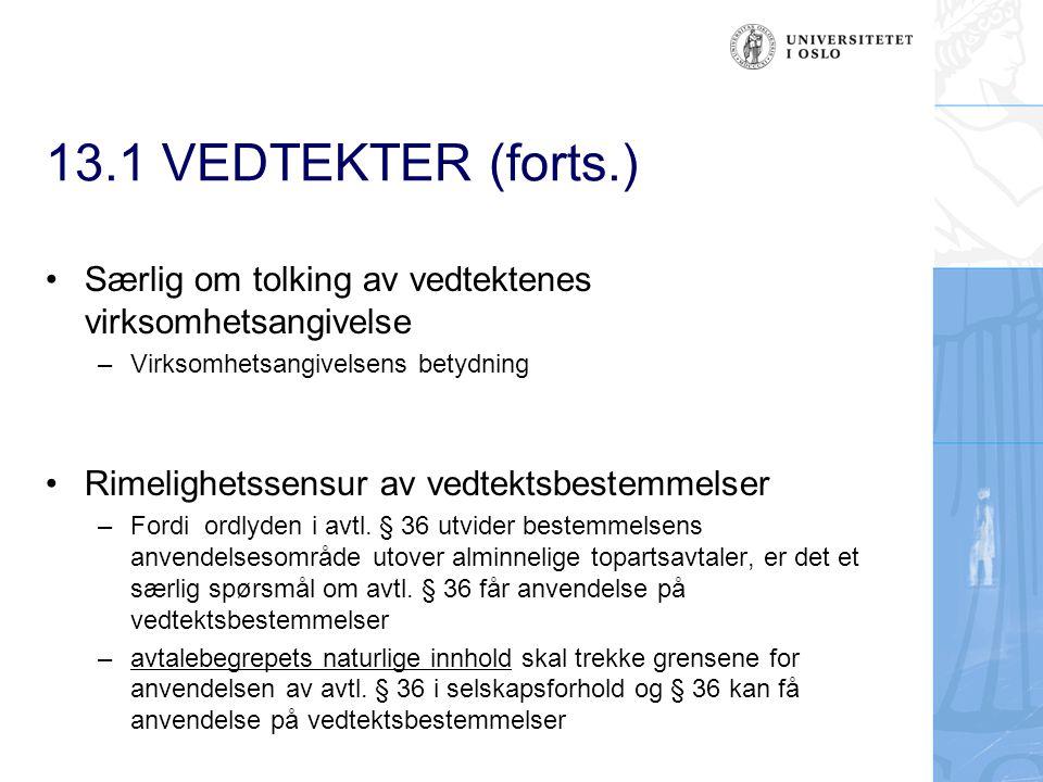 13.1 VEDTEKTER (forts.) Særlig om tolking av vedtektenes virksomhetsangivelse. Virksomhetsangivelsens betydning.