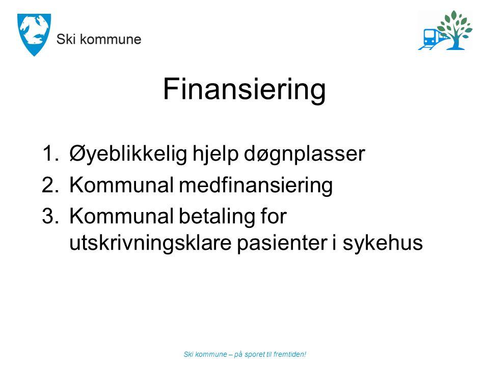Finansiering Øyeblikkelig hjelp døgnplasser Kommunal medfinansiering