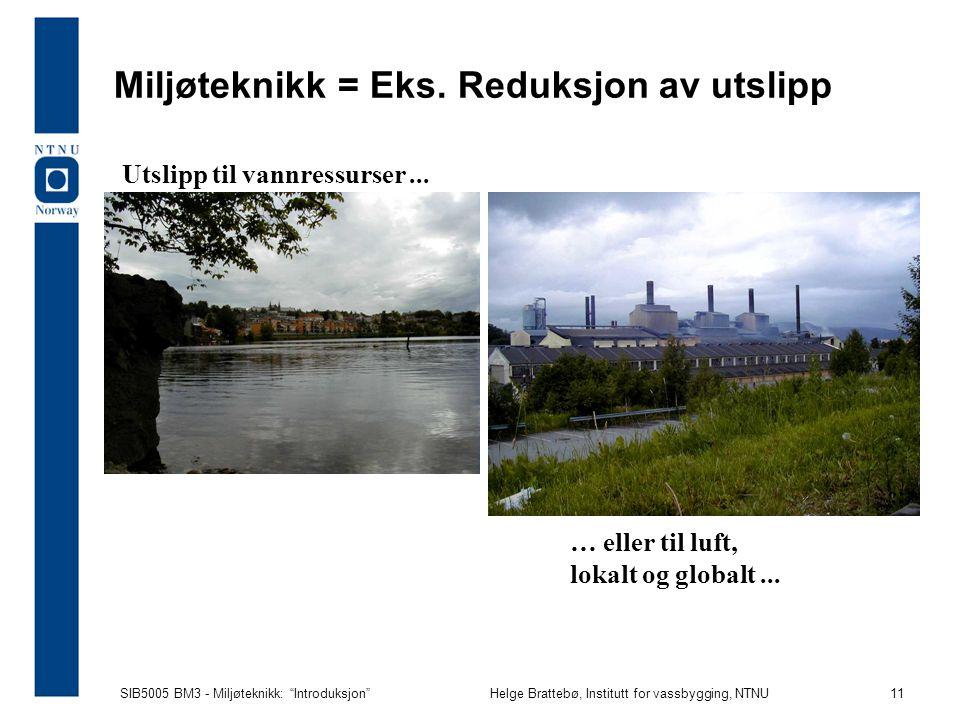 Miljøteknikk = Eks. Reduksjon av utslipp