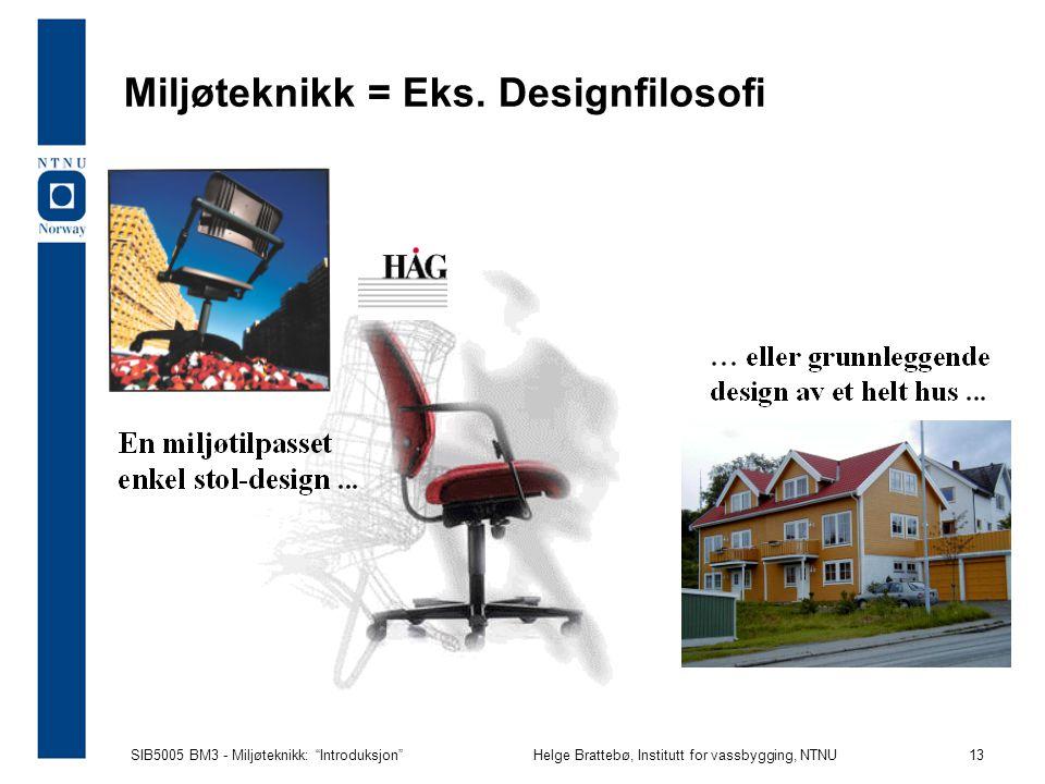 Miljøteknikk = Eks. Designfilosofi