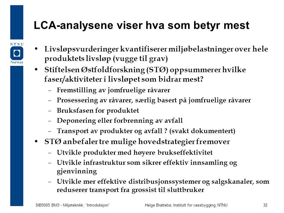 LCA-analysene viser hva som betyr mest
