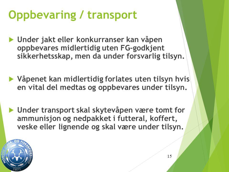 Oppbevaring / transport