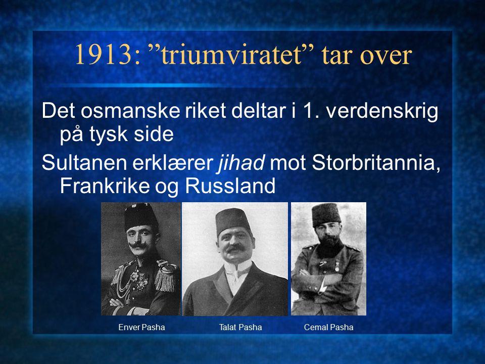 1913: triumviratet tar over