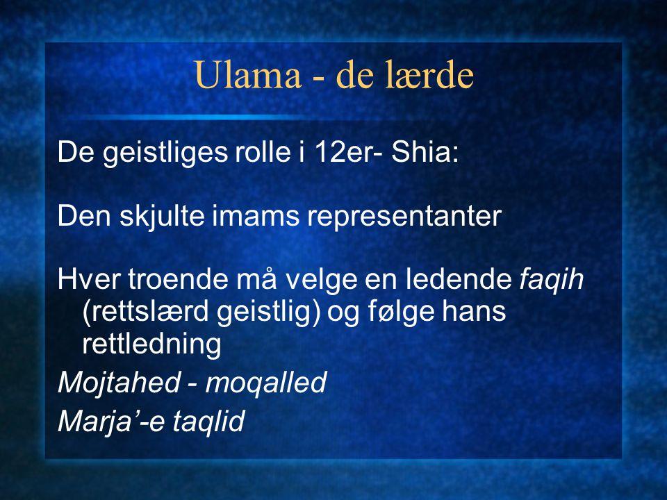Ulama - de lærde De geistliges rolle i 12er- Shia: