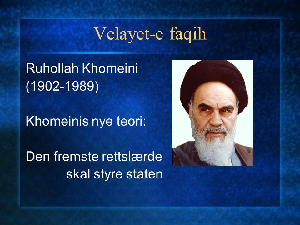 Velayet-e faqih Ruhollah Khomeini (1902-1989) Khomeinis nye teori: