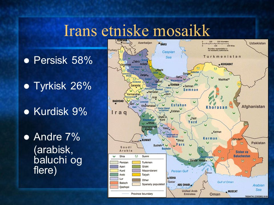 Irans etniske mosaikk Persisk 58% Tyrkisk 26% Kurdisk 9% Andre 7%