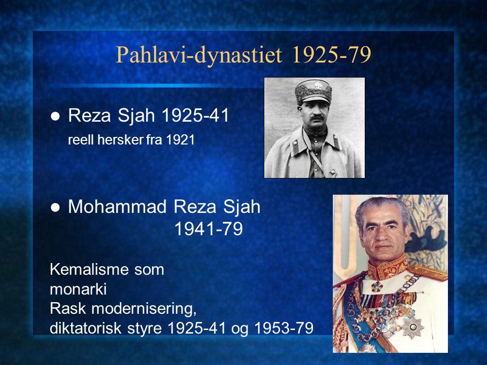 Pahlavi-dynastiet 1925-79 Reza Sjah 1925-41 reell hersker fra 1921